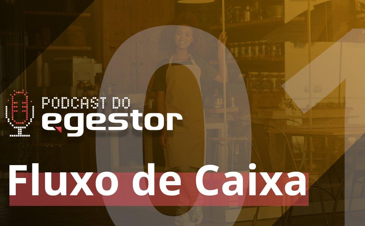 #01 PodCast do eGestor - Fluxo de Caixa