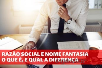 Razao social e nome fantasia: o que é, e qual a diferença