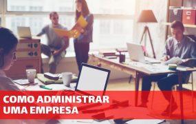 Como administrar uma empresa: Quais informações você deve buscar