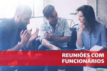 Reuniões com Funcionários: como e quando fazer
