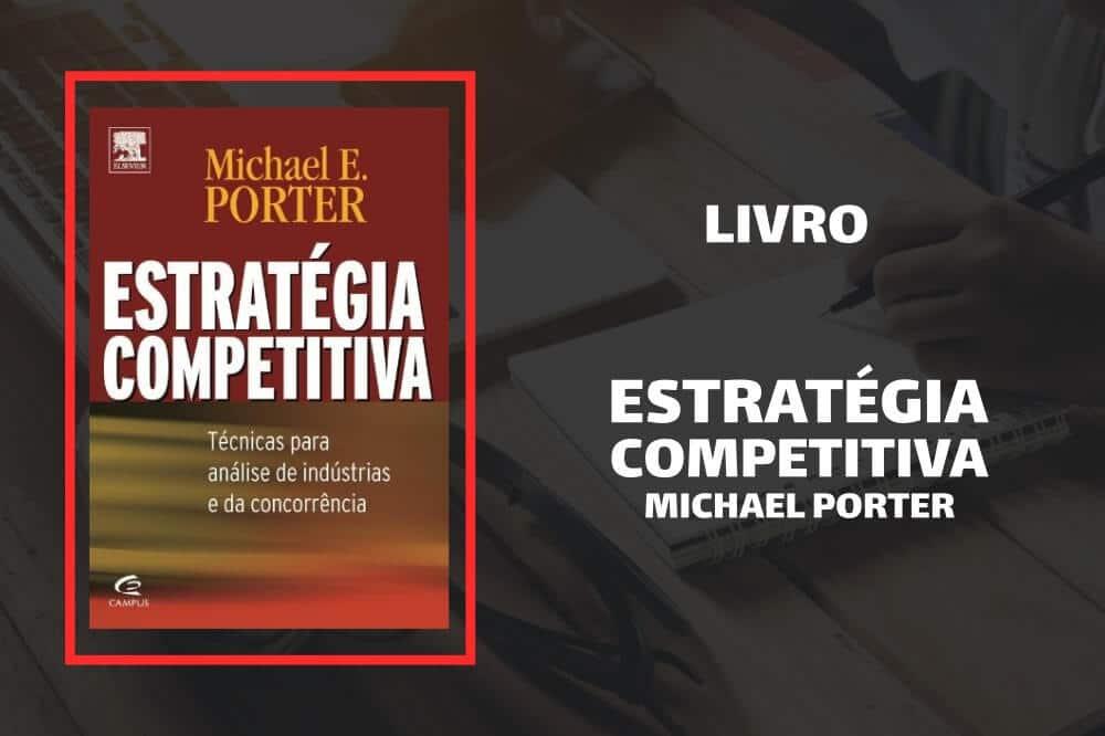Estratégia Competitiva - Michael Porter