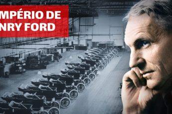 Henry Ford: Sua importância para a administração