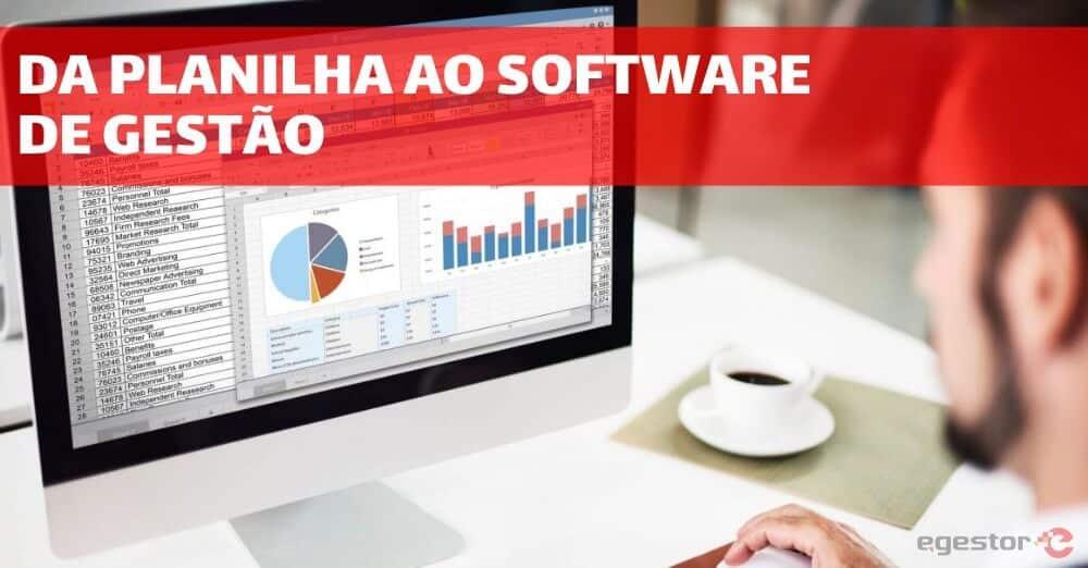 Conheça os cuidados necessários ao migrar de uma planilha financeira para um software de gestão