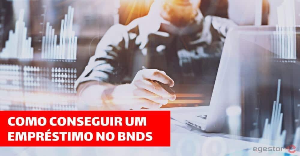 Como conseguir um empréstimo no BNDS