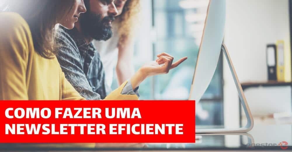 Como fazer uma newsletter eficiente
