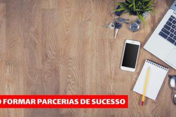 Como formar parcerias de sucesso?