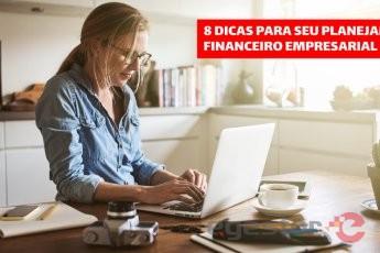 8 dicas para planejar o seu financeiro empresarial