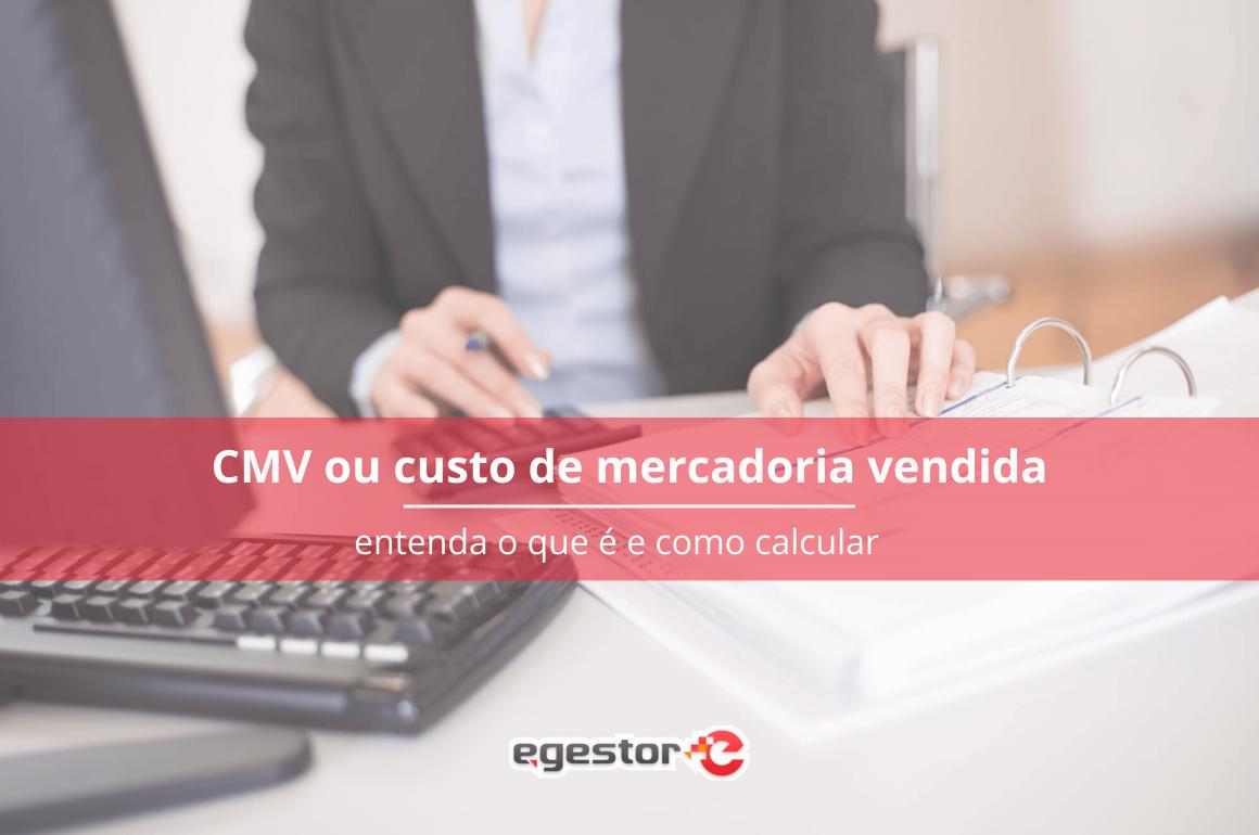 CMV: Como calcular o Custo da Mercadoria Vendida