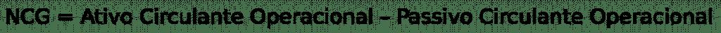 Fórmula Necessidade de Capital de Giro (NCG)