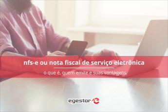 Nota Fiscal de Serviço Eletrônica (NFS-e): o que é, quem emite e suas vantagens