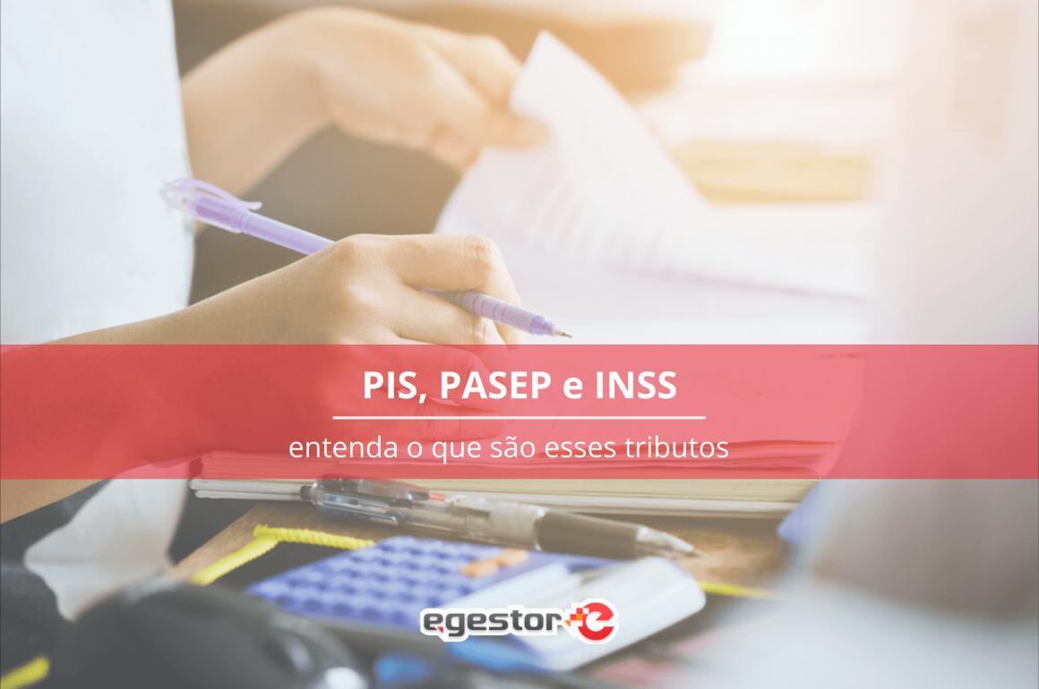 PIS, PASEP e INSS: Entenda o que são esses tributos