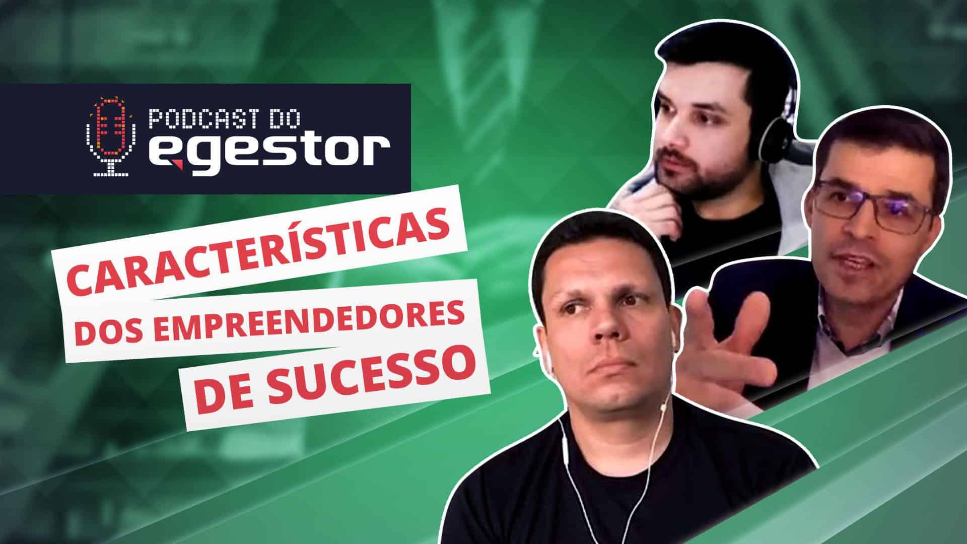 Características dos empreendedores de sucesso - PodCast do eGestor