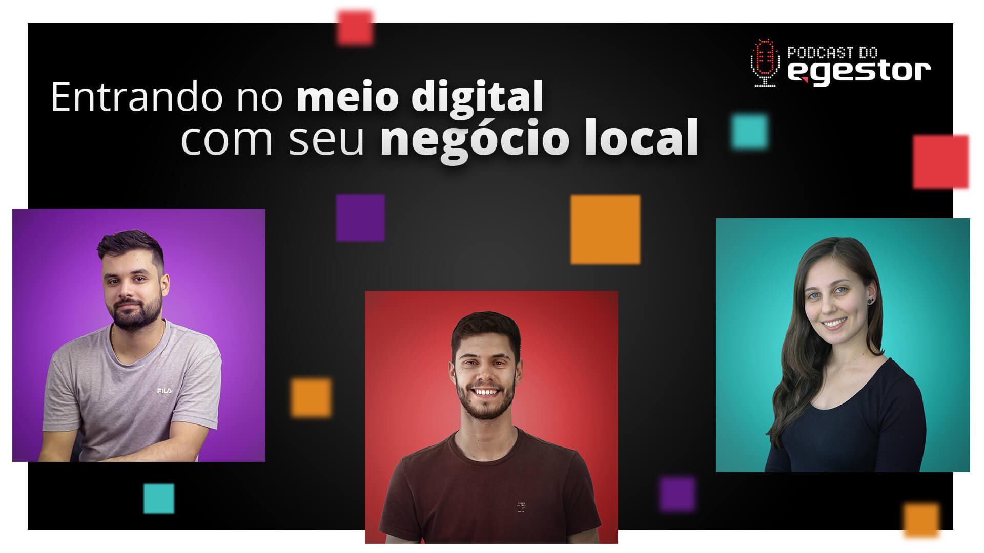 Entrando no meio digital com seu negócio local - PodCast do eGestor