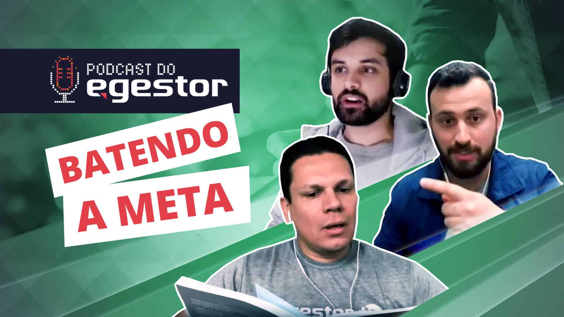 Batendo a meta - Podcast do eGestor