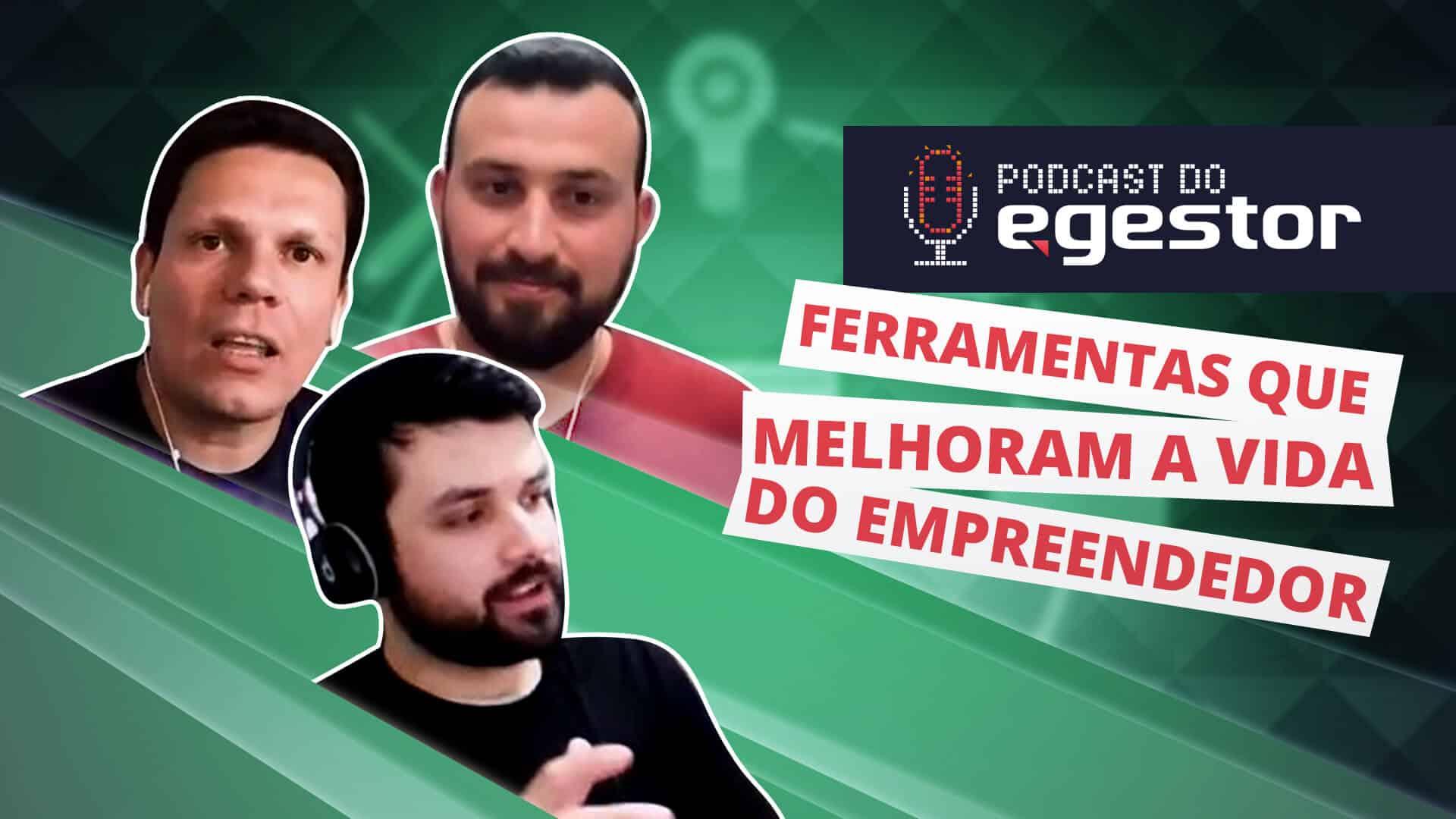 Ferramentas que melhoram a vida do empreendedor - PodCast do eGestor