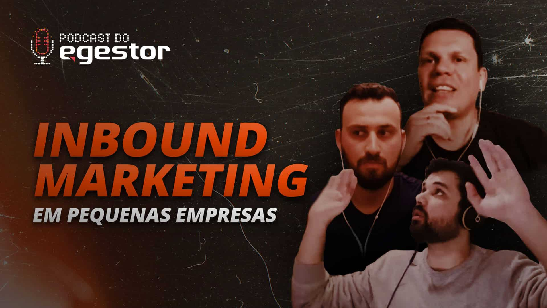 Inbound Marketing em pequenas empresas - PodCast do eGestor