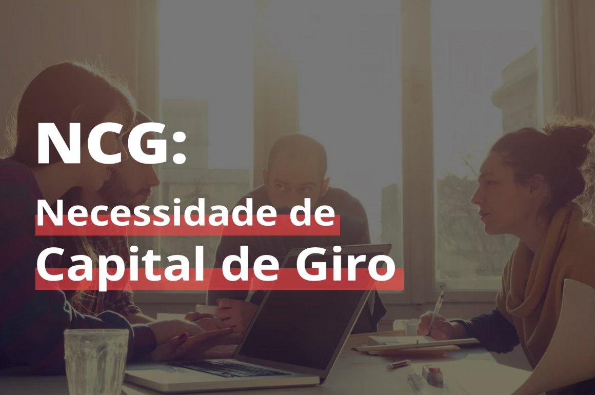 NECESSIDADE DE CAPITAL DE GIRO NCG